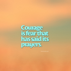 courage-is-fear-that-has-said-its-prayers