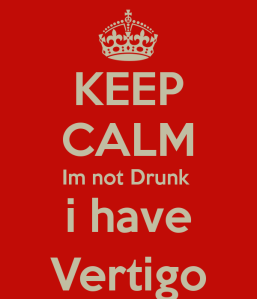 keep-calm-im-not-drunk-i-have-vertigo